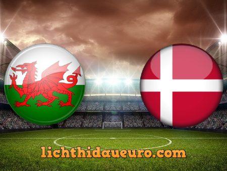 Soi kèo Wales vs Đan Mạch, 23h00 ngày 26/06/2021
